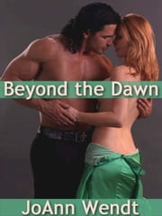 Beyond the Dawn ebook by JoAnn Wendt