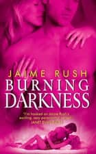 Burning Darkness ebook by Jaime Rush
