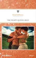 The Mighty Quinns - Riley ebook by KATE HOFFMANN