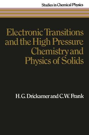 Electronic transitions and the high pressure chemistry and physics electronic transitions and the high pressure chemistry and physics of solids ebook by hg drickamer fandeluxe Choice Image