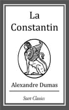 La Constantin ebook by Alexandre Dumas