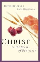 Christ in the Feast of Pentecost ebook by David Brickner