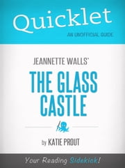 Quicklet on The Glass Castle by Jeannette Walls (Book Summary) ebook by Mary Snyder