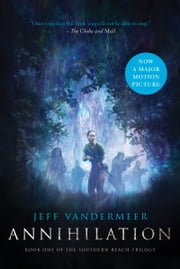 Annihilation - Book One of the Southern Reach Trilogy ebook by Jeff VanderMeer