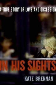 In His Sights ebook by Kate Brennan