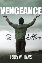 Vengeance Is Mine ebook by Larry Williams