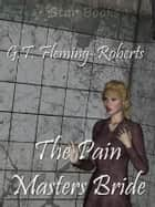 Pain Masters Brideq ebook by G.T. Fleming-Roberts, Rexton Archer