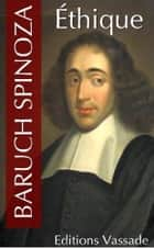 Ethique (Intégrale les 5 parties) ebook by Baruch Spinoza