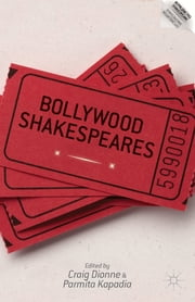 Bollywood Shakespeares ebook by Craig Dionne,Parmita Kapadia
