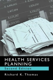 Health Services Planning ebook by Richard K. Thomas