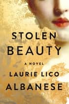 Stolen Beauty ebook by Laurie Lico Albanese