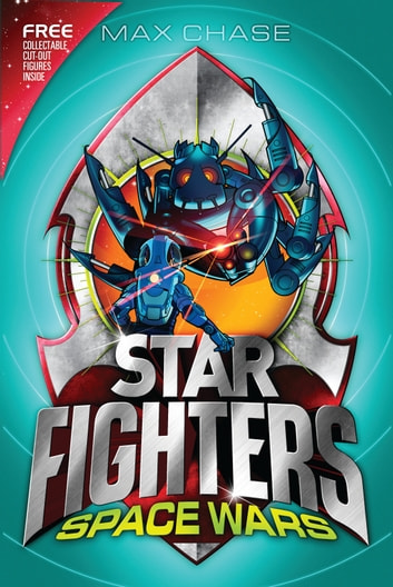 STAR FIGHTERS 6: Space Wars! ebook by Max Chase