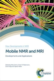 Mobile NMR and MRI: Developments and Applications ebook by Blümler, Peter
