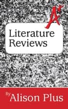 A+ Guide to Literature Reviews ebook by Alison Plus