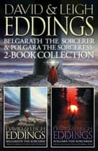 Belgarath the Sorcerer and Polgara the Sorceress: 2-Book Collection ebook by David Eddings, Leigh Eddings