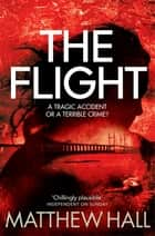 The Flight: A Coroner Jenny Cooper Novel 4 ebook by M. R. Hall