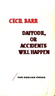 Daffodil, or Accidents Will Happen ebook by Cecil Barr