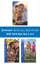 Harlequin Special Edition May 2018 Box Set 2 of 2 - Maddie Fortune's Perfect Man\Her Wickham Falls SEAL\Reunited with the Sheriff ebook by Nancy Robards Thompson, Rochelle Alers, Lynne Marshall