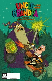 Uncle Grandpa #4 ebook by Yehudi Mercado,David Degrand,Pranas Naujokaitis,Nichol Ashworth,Various,Yehudi Mercado,David Degrand,Pranas Naujokaitis,Nichol Ashworth,Various
