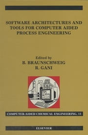 Software Architectures and Tools for Computer Aided Process Engineering - Computer-Aided Chemical Engineeirng, Vol. 11 ebook by Bertrand Braunschweig,Rafiqul Gani