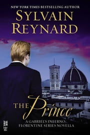 The Prince - A Gabriel's Inferno/Florentine Series Novella ebook by Sylvain Reynard