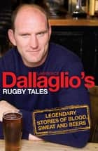 Dallaglio's Rugby Tales eBook by Lawrence Dallaglio
