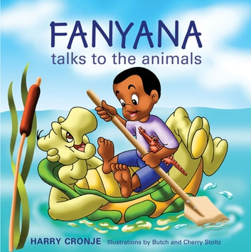 Fanyana Talks to the Animals ebook by Harry Cronje