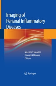 Imaging of Perianal Inflammatory Diseases ebook by Massimo Tonolini,Giovanni Maconi
