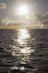 A Real-Life Christian Spiritual Journey ebook by Richard Ferguson