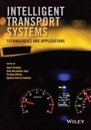 Intelligent Transport Systems - Technologies and Applications ebook by Asier Perallos, Unai Hernandez-Jayo, Enrique Onieva,...