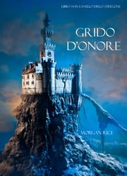 Grido d'Onore - 4 ebook by Morgan Rice