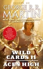 Wild Cards II: Aces High ebook by George R. R. Martin,Wild Cards Trust