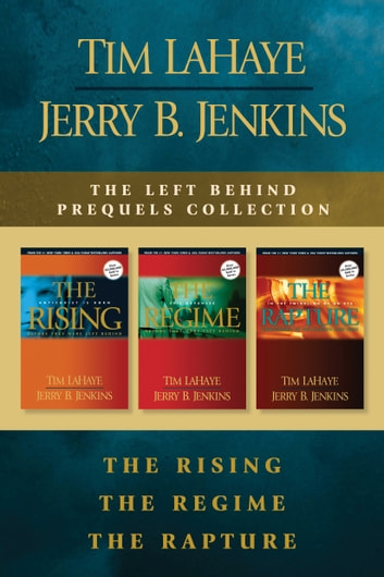The Left Behind Prequels Collection: The Rising / The Regime / The Rapture ebook by Tim LaHaye,Jerry Jenkins