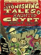 Lio's Astonishing Tales - From the Haunted Crypt of Unknown Horrors ebook by Mark Tatulli
