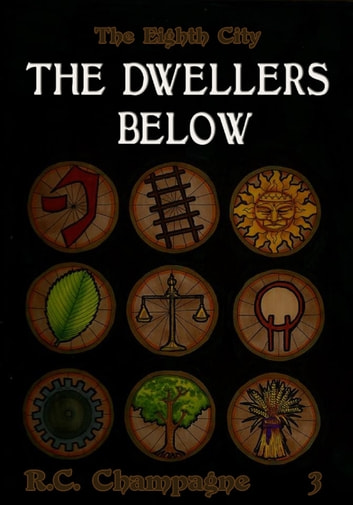The Eighth City: The Dwellers Below ebook by R.C. Champagne