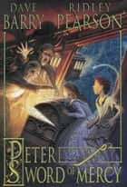 Peter and the Sword of Mercy ebook by Dave Barry, Greg Call