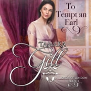To Tempt an Earl audiobook by Tamara Gill