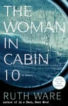 The Woman in Cabin 10 Ebook di Ruth Ware