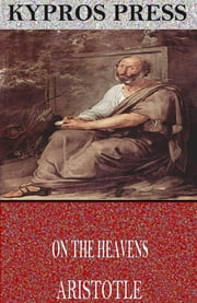 On the Heavens ebook by Aristotle