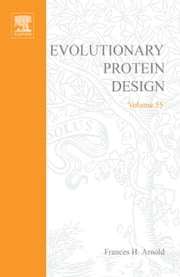 Evolutionary Approaches to Protein Design ebook by Arnold, Frances H.