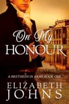 On My Honour - Traditional Regency Romance ebook by Elizabeth Johns