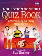 A Question of Sport Quiz Book ebook by BBC Digital