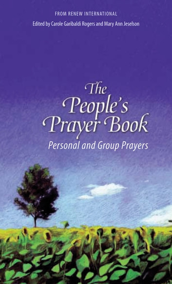 The People's Prayer Book ebook by Rogers, Edited by Carole Garibaldi and Mary Ann Jeselson