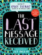The Last Message Received ebook by Emily Trunko,Zoe Ingram