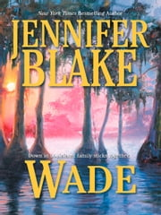 Wade (Mills & Boon M&B) (Louisiana Gentlemen, Book 5) ebook by Jennifer Blake