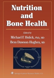 Nutrition and Bone Health ebook by Michael F. Holick,Bess Dawson-Hughes