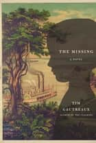 The Missing ebook by Tim Gautreaux