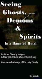 Seeing Ghosts, Demons & Spirits in a Haunted Hotel ebook by Rome