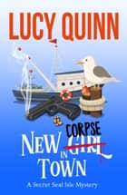 New Corpse in Town ebook by Lucy Quinn