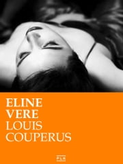 Eline Vere. Nederlandse Editie ebook by Louis Couperus